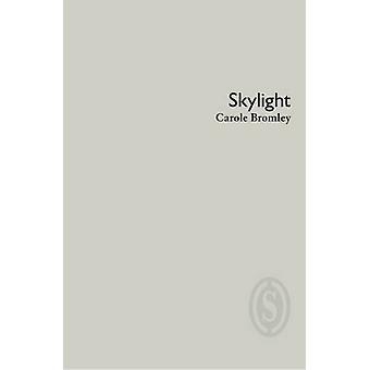 Skylight by Carole Bromley - 9781906613082 Book