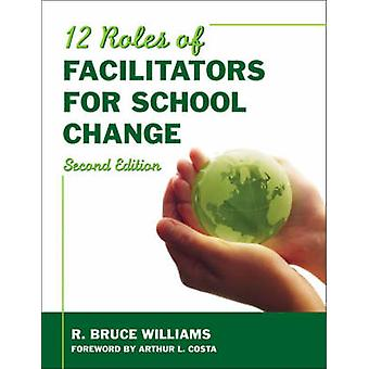Twelve Roles of Facilitators for School Change by R. Bruce Williams -