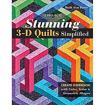 Verbluffende 3-D-quilts vereenvoudigd: dimensie maken met kleur, waarde en geometrische vormen