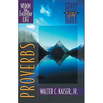 Proverbs - Wisdom for Everyday Life by Walter C. Kaiser - 978031049861