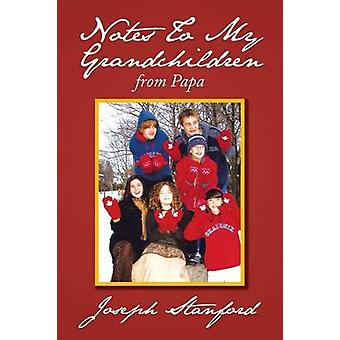 Notes to My Grandchildren - From Papa by Joseph Stanford - 97814797900