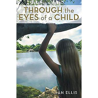 Through the Eyes of a Child by Jan Ellis - 9781489707550 Book