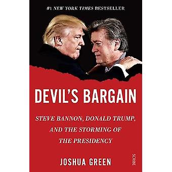 Devil's Bargain Steve Bannon Donald Trump and the storming of the presidency