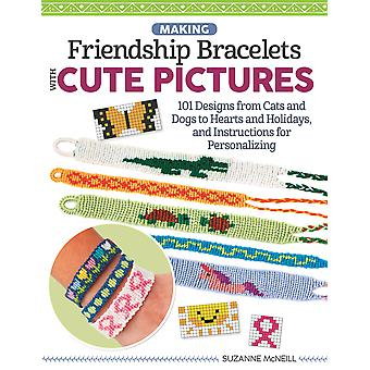 Picture Friendship Bracelets Learn to Braid Cute Motifs to Wear or Share Design Originals Patterns and StepbyStep Instructions to Create  Holidays and Instructions for Personalizing