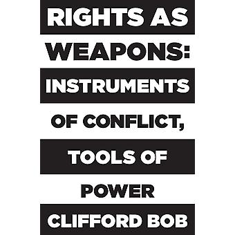 Rights as Weapons by Clifford Bob