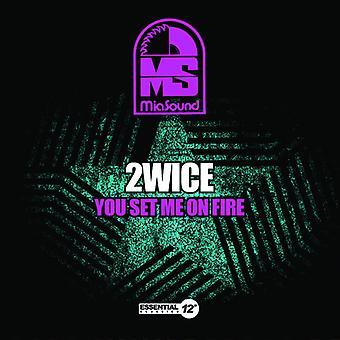 2Wice - You Set Me on Fire USA import
