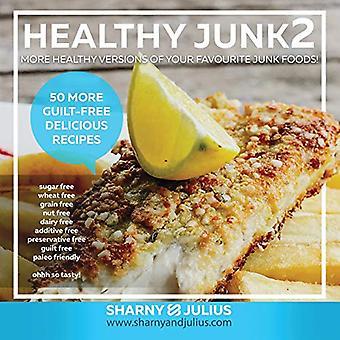 Healthy Junk 2: 50 zdrowszych wersji ulubionych fast foodów!