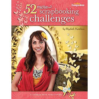 Creating Keepsakes - 52 More Scrapbooking Challenges by Crafts Media -