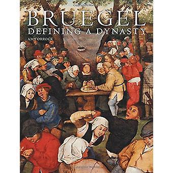 Bruegel - Defining a Dynasty by Amy Orrock - 9781781300527 Book
