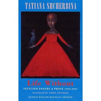 Liv utan - vald poesi och prosa av Tatiania Shcherbina - skärp