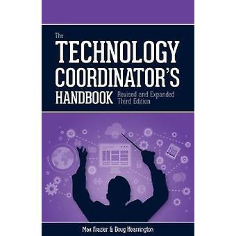 The Technology Coordinator's Handbook by Max Frazier - 9781564843883