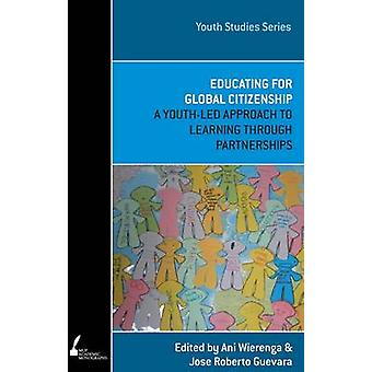 Educating for Global Citizenship - A Youth-Led Approach to Learning th