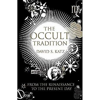 The Occult Tradition: From the Renaissance to the Present Day