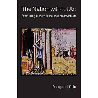 Die Nation ohne Kunst: Prüfung moderne Diskurse über jüdische Kunst (Texte und Kontexte)
