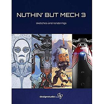 Nuthin' But Mech Vol. 3: sketches and renderings