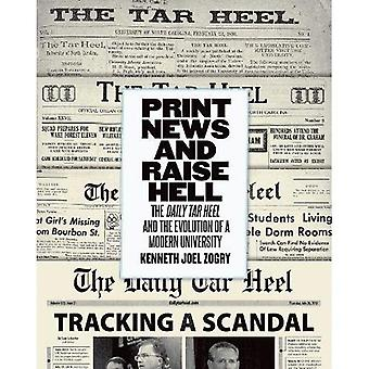 Print News and Raise Hell:� The Daily Tar Heel and the Evolution of a Modern University