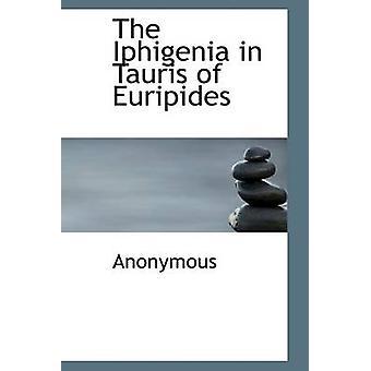 L'Ifigenia in Tauride di Euripide da anonimo &.