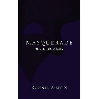 Die andere Seite der Realität von Austin & Ronnie Maskerade