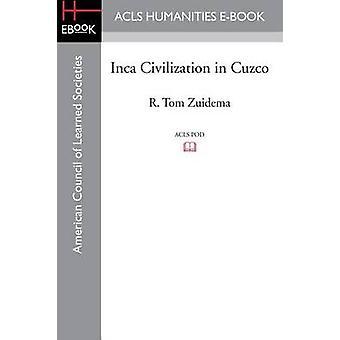 Inca beschaving in Cuzco door Zuidema & R. Tom