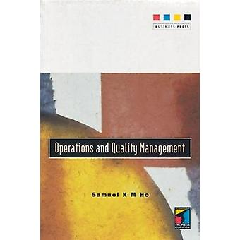Operations and Quality Management by Ho & Samuel K M