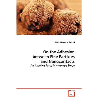 On the Adhesion between Fine Particles and Nanocontacts by Tabrizi & Mahdi Farshchi