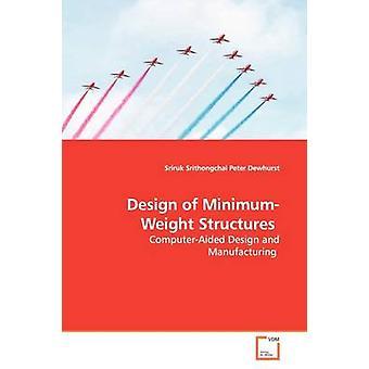 Gestaltung von Minimumgewicht Strukturen durch Srithongchai & Sriruk