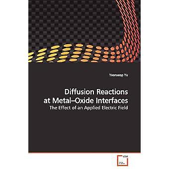 Diffusion Reaktionen an Metalloxiden Schnittstellen von Yu & Yeonseop