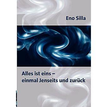 Alles ist eins  einmal Jenseits und zurck by Silla & Eno