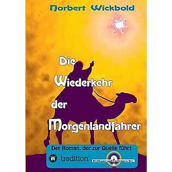 Die Wiederkehr der Morgenlandfahrer av Wickbold & Norbert