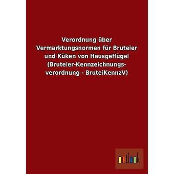 FMStFV Ber Vermarktungsnormen fr Bruteier Und Kken von Hausgeflgel BruteierKennzeichnungs FMStFV BruteiKennzV von Ohne Autor
