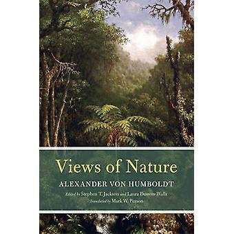 Views of Nature by Alexander       von Humboldt - Stephen T. Jackson