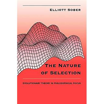 The Nature of Selection - Evolutionary Theory in Philosophical Focus (