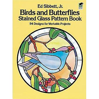 Birds and Butterflies Stained Glass Pattern Book by Ed Sibbett - 9780