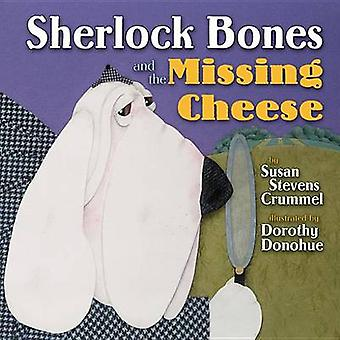 Sherlock Bones and the Missing Cheese by Susan Stevens Crummel - 9780