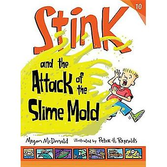 Stink and the Attack of the Slime Mold by Megan McDonald - Peter H Re
