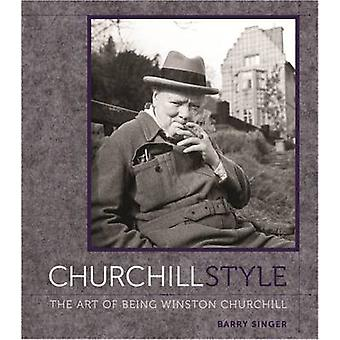 Churchill Style - The Art of Being Winston Churchill by Barry Singer -