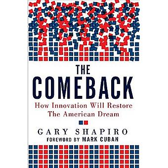 The Comeback - How Innovation Will Restore the American Dream by Gary
