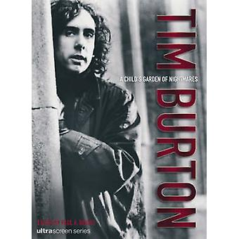 Tim Burton - A Child's Garden of Nightmares (2nd Revised edition) by P