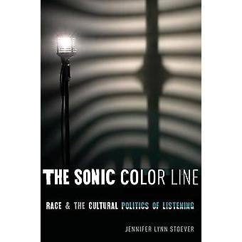 The Sonic Color Line - Race and the Cultural Politics of Listening by
