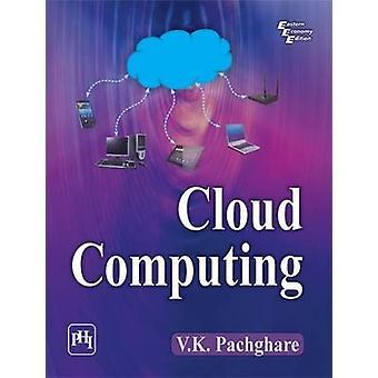 Cloud Computing by V. K. Pachghare - 9788120352131 Book