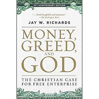 Geld, hebzucht en God 10e verjaardag editie: de christelijke zaak voor Free Enterprise