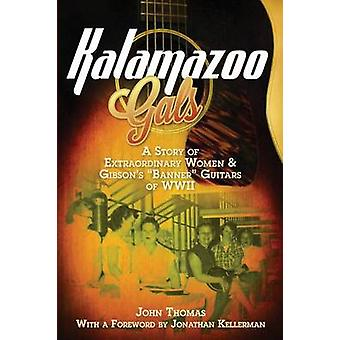 Kalamazoo Gals - A Story of Extraordinary Women & Gibson's Banner Gui