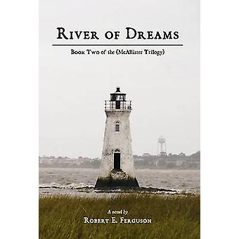 River of Dreams Book Two of the McAllister Trilogy by Ferguson & Robert E.