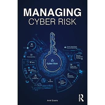 Managing Cyber Risk by Ariel Evans