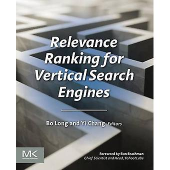 Relevance Ranking for Vertical Search Engines by Long & Bo