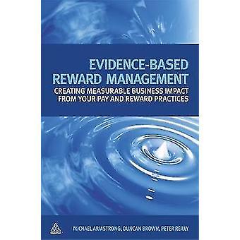EvidenceBased Reward Management by Michael ArmstrongDuncan BrownPeter Reilly