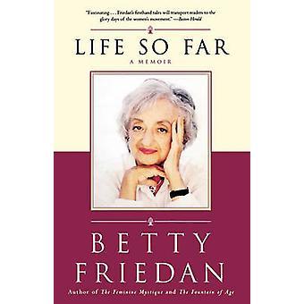 Life So Far A Memoir by Friedan & Betty