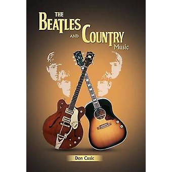 The Beatles and Country Music by Cusic & Don