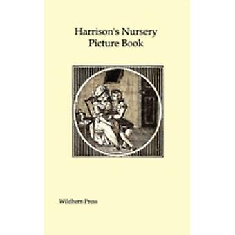 Harrisons Nursery Picture Book Illustrated Edition by Anonymous