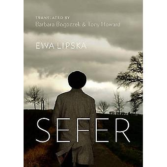 Sefer by Ewa Lipska - Barbara Bogoczek - Tony Howard - 9781927356029